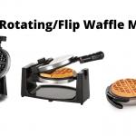 Best Rotating/Flip Waffle Maker
